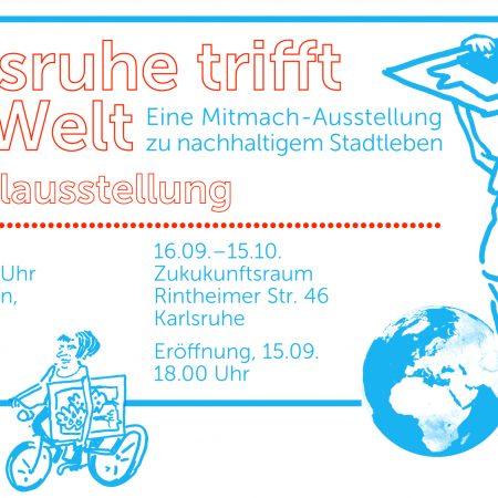 Karlsruhe trifft die Welt | Ausstellung im Zukunftsraum
